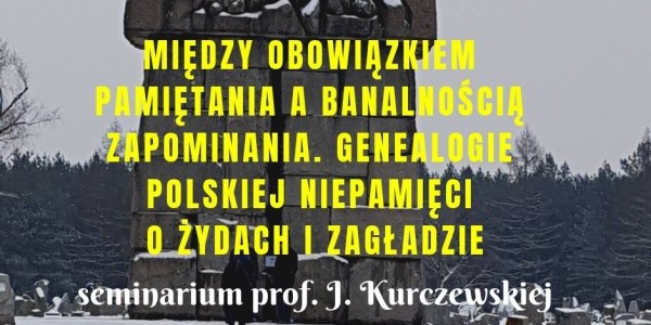Genealogie polskiej niepamięci o Żydach i Zagładzie