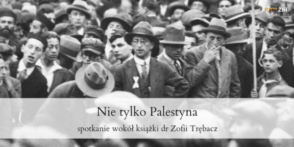 """""""Nie tylko Palestyna. Polskie plany emigracyjne wobec Żydów 1935-1939"""""""