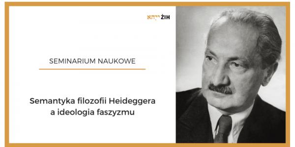 """""""Semantyka filozofii Heideggera a ideologia faszyzmu"""""""