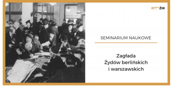Zagłada Żydów berlińskich i warszawskich