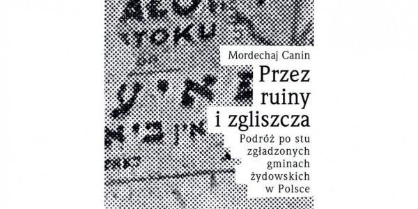 Mordechaj Canin - Przez ruiny i zgliszcza