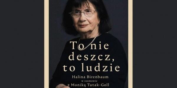 To nie deszcz, to ludzie - spotkanie z Haliną Birenbaum w Warszawie