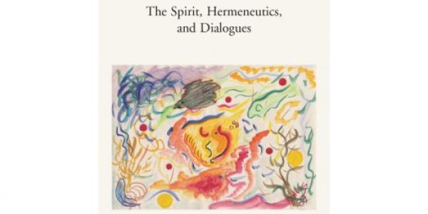 The Spirit, Hermeneutics, and Dialogues