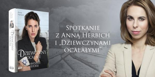 Plakat: Na premierze książki Anny Herbich – obok autorki – spotkamy się z bohaterkami opowieści: kobietami, które przetrwały Zagładę.