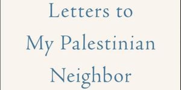 """Yessi Klein Halevi, """"Letters to My Palestinian Neighbor"""" - fragment okładki"""