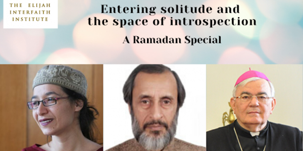 Elijah Interfaith Institute - Entering solitude and the space of introspection