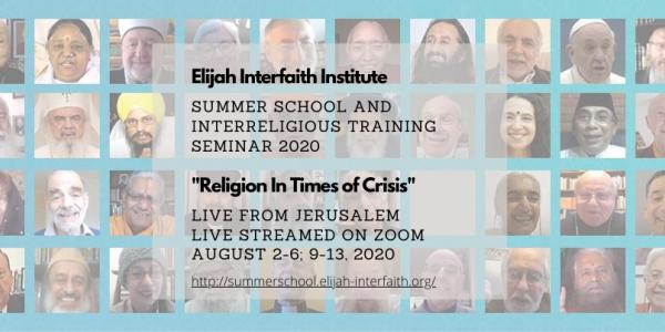 Elijah Interfaith Summer School and Interreligious Leadership Seminar. August 2-6; 9-13, 2020