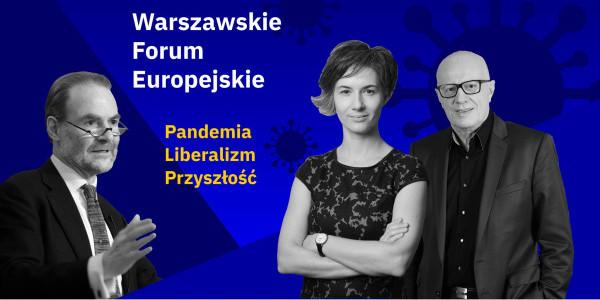 Warszawskie Forum Europejskie  -  Wolność w burzliwych czasach: pandemia, liberalizm i przyszłość