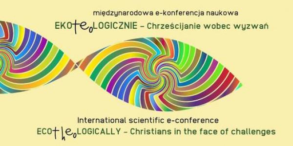Eko(Teo)Logicznie – chrześcijanie wobec wyzwań | Eco(Theo)Logically – Christians in the face of challenges