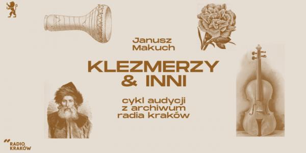 Klezmerzy i inni to tytuł cyklu audycji Janusza Makucha - plakat