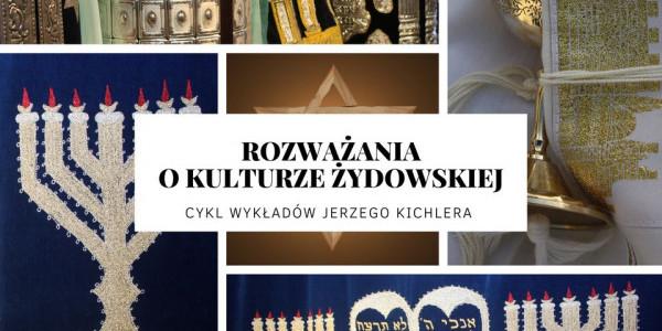 Rozważania o kulturze żydowskiej: czy w judaizmie jest wiara w życie po śmierci? - cykl wykładów Jerzego Kichlera. Plakat