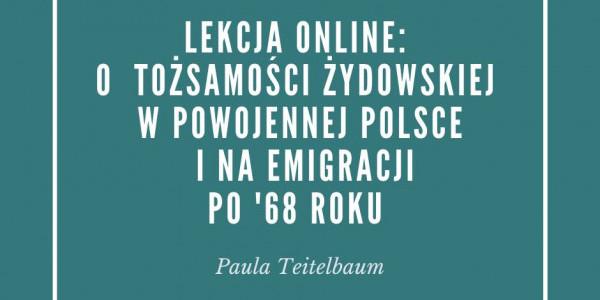 O tożsamości żydowskiej w powojennej Polsce i na emigracji po '68 roku - lekcja on-line