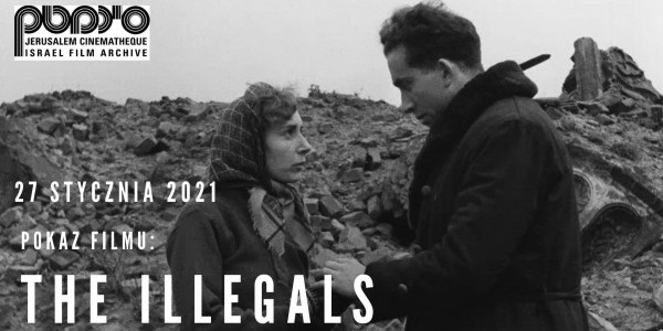 THE ILLEGALS, 1947 rok, reż. Meyer Levin + Q&A  -  plakat