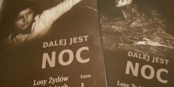Dalej jest noc - losy Żydów w wybranych powiatach okupowanej Polski