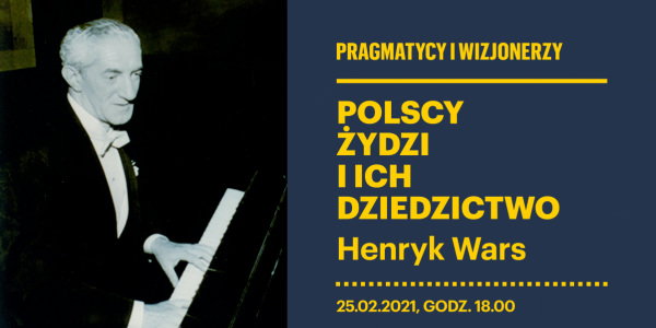 Pragmatycy i wizjonerzy – polscy Żydzi i ich dziedzictwo, Henryk Wars - plakat