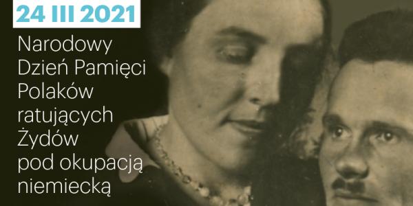 Narodowy Dzień Pamięci Polaków ratujących Żydów pod okupacją niemiecką
