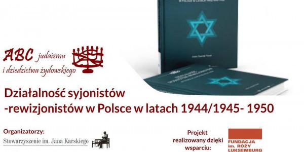 Działalność syjonistów-rewizjonistów w Polsce w latach 1944/1945- 1950