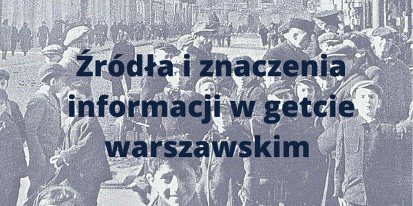 Żródła o znaczenia informacji w getcie warszawskim